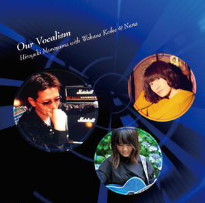 Our Vocalism / 村山宏行 with 小池若菜 & なな