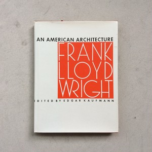 Frank Lloyd Wright: An American Architecture