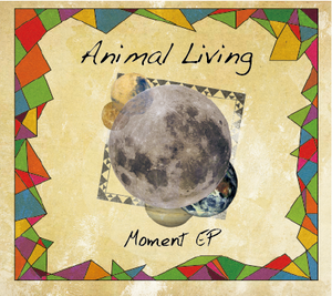 ANIMAL LIVING - MOMENT EP [CD]