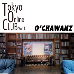 TOKYO ONLINE CLUB Vol.1 / O'CHAWANZ DVD-R