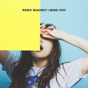 ナードマグネット「MISS YOU」