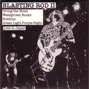Blasting Rod / Blasting Rod II: Live in Japan (Live Bootleg Series Vol. 02) (CD)