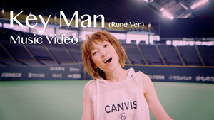 【Music Video】Key Man ( Rune Ver. )