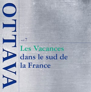『南フランスのバカンス~Vacances dans le sud de la France』OTTAVA selection vol.7