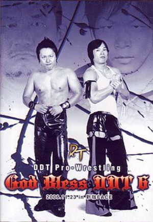 DDT God Bless DDT 6 2006.11.23 in 新宿FACE