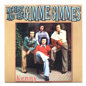 Me First and the Gimme Gimmes『 Kenny 』