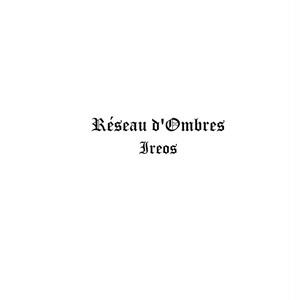 RESEAU D'OMBRES - Ireos LP