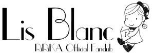 RiRiKA Official fan club 「Lis Blanc(リ・ブラン)」