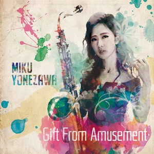 Gift From Amusement/米澤美玖