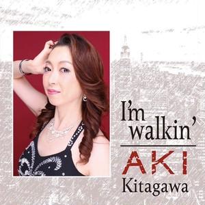 北川アキ  CD『I'm Walkin'』