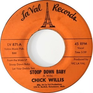 Chick Willis ‎– Stoop Down Baby / It Ain't Right