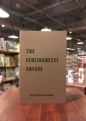 【chapbook】THE FERLINGHETTI ARCANE / Jack Hirschman