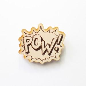 木のブローチ 「POW!」