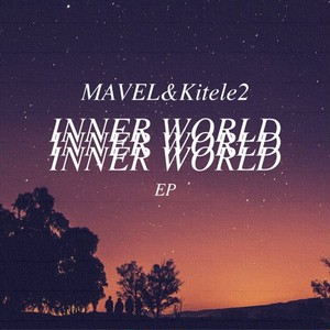 【MAVEL&Kitele2】INNER WORLD EP 【2018/6 NEW】