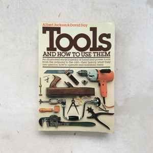 TOOLS and how to use them