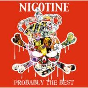 NICOTINE / PROBABLY THE BEST