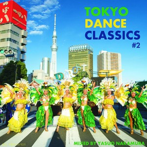 『TOKYO DANCE CLASSICS #2』Mixed by 中村保夫