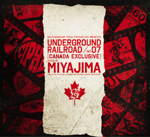 """UNDERGROUND RAILROAD NO.07"" CANADA EXCLUSIVE / DJ MIYAJIMA"