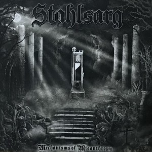 "STAHLSARG ""Mechanisms Of Misanthropy"""