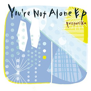 pertorika You're Not Alone EP