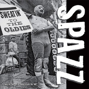 SPAZZ/SWEATIN'TO THE OLDIES