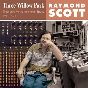 Raymond Scott / Three Willow Park (3LP) 2017