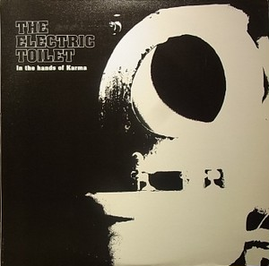 【LP】THE ELECTRIC TOILET/In The Hands Of Karma