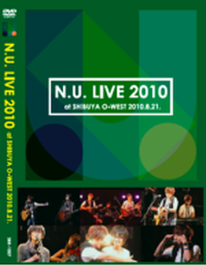 N.U. LIVE 2010 at SHIBUYA O-WEST