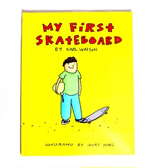 MY FIRST SKATEBOARD BY KARL WATSON 絵本