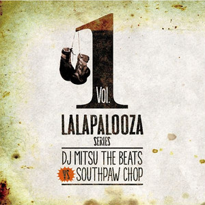 【CD】DJ Mitsu the Beats VS SOUTHPAW CHOP - Lalapalooza Series Vol.1