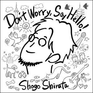 5thシングル「Don't Worry, Say Hello!」