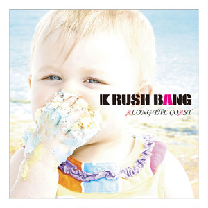RUSH BANG/ALONG THE COAST【配信】