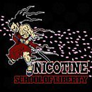 NICOTINE / SCHOOL OF LIBERTY