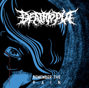 DEATHTOPIA/Remember the Pain