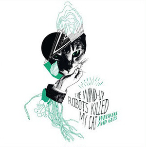 "[MIY-006] The Wind-Up Robots Killed My Cat - "" Whiskers & Guts ""  [12 Inch Vinyl + DL Coupon]"