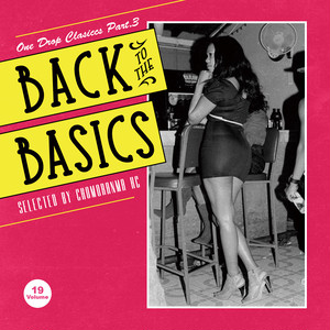 BACK TO THE BASICS Vol.19 -ONE DROP CLASSICS Part.3