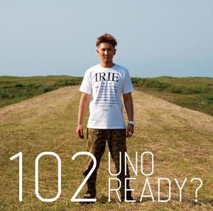102 『UNO READY?』