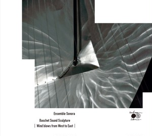 CDアルバム Ensemble Sonora     Baschet Sound Sculpture   [Wind blows from west to east ]