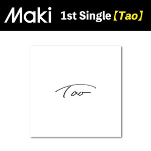 Maki 1st Single 「Tao」
