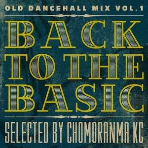 BACK TO THE BASIC VOL.1 ーOld Dancehall Mixー