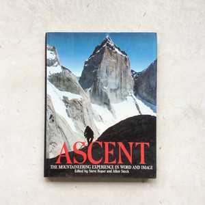 ASCENT - The Mountaineering Experience in Word and Image