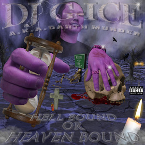 DJ G-ICE / Hell Bound Or Heaven Bound