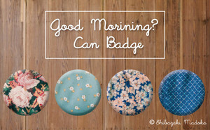"""good morning?""Can Badge"