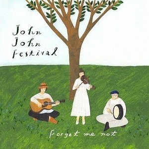 CD【John John Festival ー Forget me not】