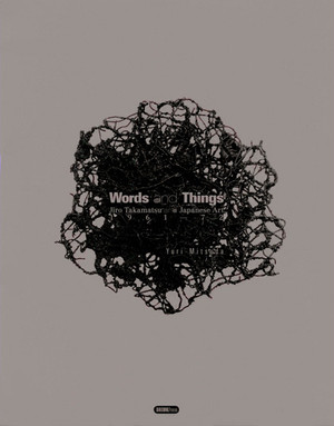 Jiro Takamatsu『Words and things』