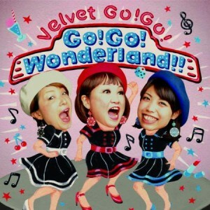 VELVET GO! GO!/GO! GO! Wonderland!!