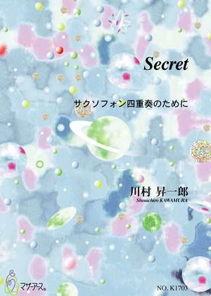 K1703 Secret(Saxophone 4/S. KAWAMURA /Full Score)