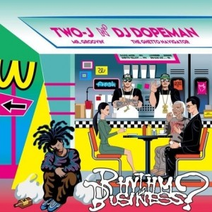 TWO-J N' DJ DOPEMAN / RHYTHM & BUSINESS?