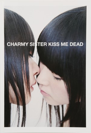 CHARMY SISTER KISS ME DEAD