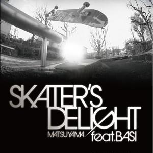 "[7""] Skater's Delight - Matsuyama Feat. BASI"